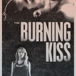 Poster of The Burning Kiss featuring Liam Graham and Alyson Walker